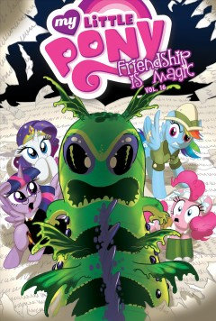 My little pony : friendship is magic. Vol. 16 / written by Heather Nuhfer ; art by Amy Mebberson ; colors by Heather Breckel ; letters by Neil Uyetake ; edited by Bobby Curnow.