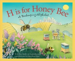 H is for honey bee : a beekeeping alphabet