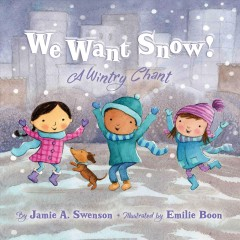 We want snow! : a wintry chant