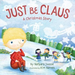 Just be Claus : a Christmas story