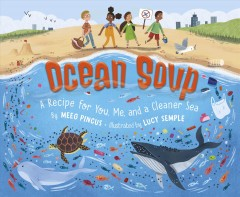Ocean soup : a recipe for you, me, and a cleaner sea