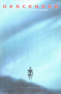 Rise of the robots / written by Jeff Lemire ; illustrated by Dustin Nguyen ; lettered and designed by Steve Wands ; edited by Will Dennis ; cover by Dustin Nguyen.