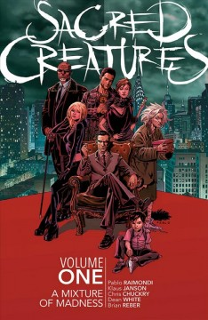 Sacred creatures. A Mixture of Madness Volume 1, A mixture of madness