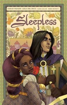 Sleepless. Volume 1 / Sarah Vaughn, writer ; Leila del Duca, artist ; Alissa Sallah, editor & colors ; Deron Bennett, letters ; Gabe Fischer, color flats ; Shanna Matuszak, production.
