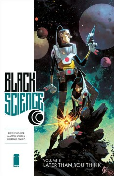 Black science / Later Than You Think