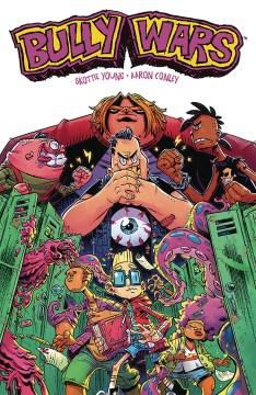 Bully wars : Volume 1 / story, Skottie Young  ; art,  Aaron Conley, ; colors, Jean-Francois Beaulieu ; letter,, Nate Piekos.