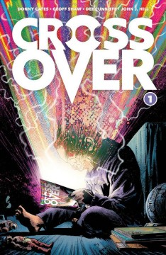 Crossover. Vol. 1, Kids love chains / Donny Cates, story ; Geoff Shaw, art ; Dee Cunniffe, colors ; John J. Hill, letters & design ; Mark Waid, story edits.