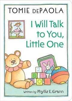 I Will Talk to You, Little One : Read to Your Baby