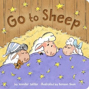 Go to sheep / by Jennifer Sattler ; illustrated by Benson Shum.