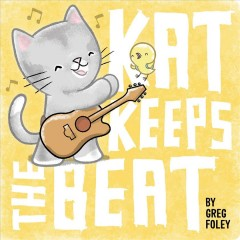 Kat keeps the beat / by Greg Foley.