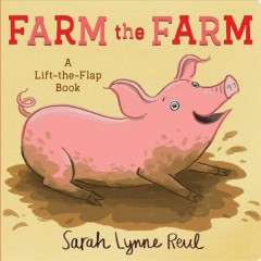 Farm the Farm : A Lift-the-flap Book