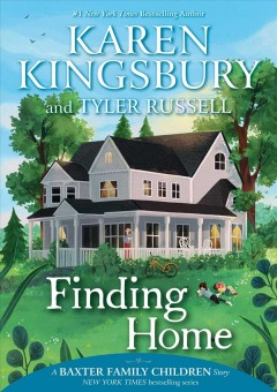 Finding home / Karen Kingsbury and Tyler Russell.