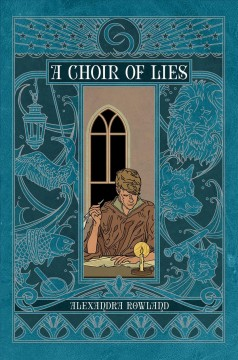 A choir of lies / Alexandra Rowland.