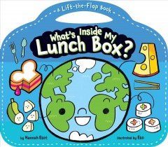 What's inside my lunch box? : a lift-the-flap book / by Hannah Eliot ; illustrated by Elio.