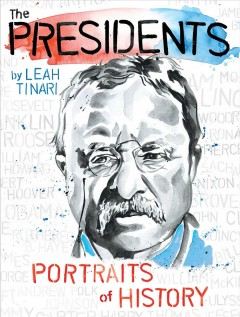 The Presidents : Portraits of History