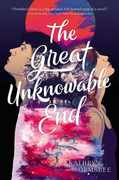 The great unknowable end Kathryn Ormsbee.