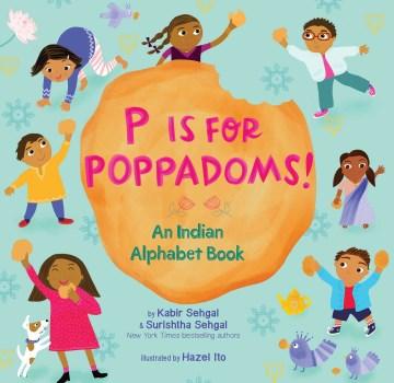 P Is for Poppadoms : An Indian Alphabet Book