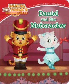Daniel and the Nutcracker / adapted by Angela C. Santomero ; additional writing by Alexandra Cassel ; poses and layouts by Jason Fruchter.