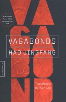 Vagabonds / Hao Jingfang ; translated by Kenneth Liu.