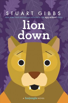 Lion down : a funjungle novel / Stuart Gibbs.