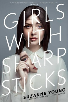 Girls with sharp sticks by Suzanne Young.