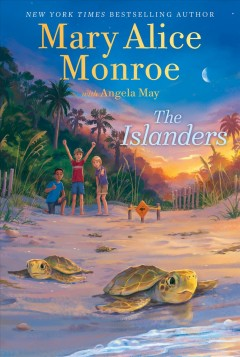 The islanders by Mary Alice Monroe ; with Angela May.