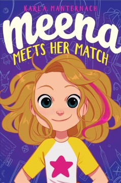 Meena meets her match / by Karla Manternach ; illustrated by Rayner Alencar.