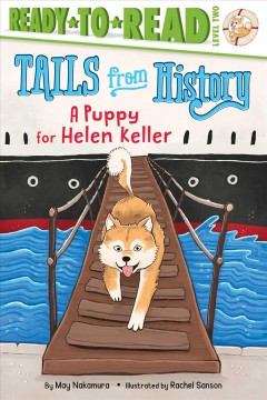 A puppy for Helen Keller / by May Nakamura ; illustrated by Rachel Sanson.