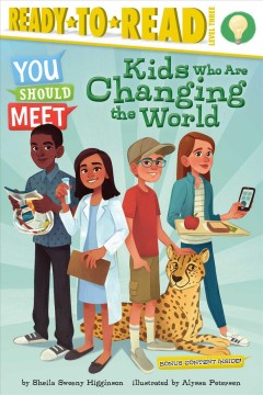 Kids who are changing the world / by Sheila Sweeny Higginson ; illustrated by Alyssa Petersen.