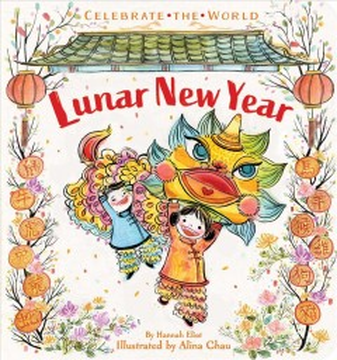 Lunar new year / by Hannah Eliot ; illustrated by Alina Chau.