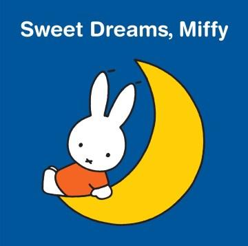 Sweet Dreams, Miffy