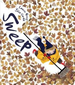 Sweep / by Louise Greig ; illustrated by Júlia Sardà.