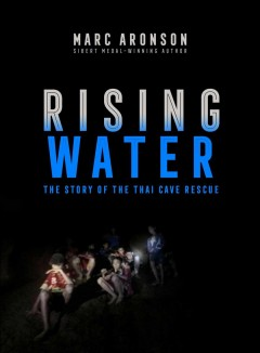 Rising water : the story of the Thai cave rescue
