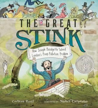 The Great Stink : How Joseph Bazalgette Solved London's Poop Pollution Problem