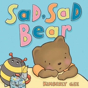 Sad, sad bear!