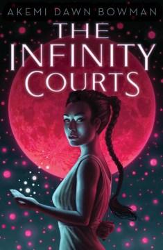 The Infinity courts Akemi Dawn Bowman.