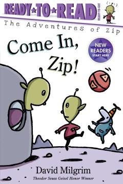 Come In, Zip!