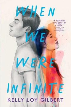 When we were infinite Kelly Loy Gilbert
