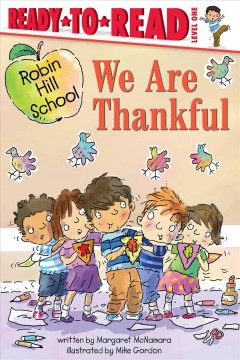 We are thankful / written by Margaret McNamara ; illustrated by Mike Gordon.