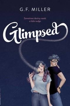 Glimpsed / G.F. Miller.