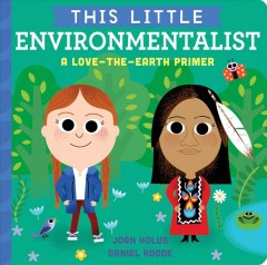 This Little Environmentalist : A Love-The-Earth Primer