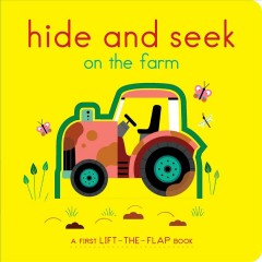 Hide and seek on the farm : a first lift-the-flap book / illustrated by Lucie Brunellière.