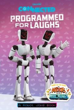 Programmed for Laughs : A Robot Joke Book