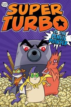 Super Turbo vs. the pencil pointer / Super Turbo Vs. the Pencil Pointer