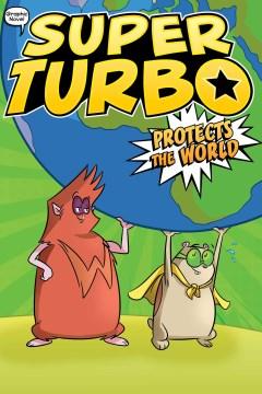 Super Turbo 4 : Super Turbo Protects the World
