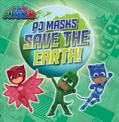 Pj Masks Save the Earth!