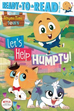 Let's help Humpty! / adapted by Patty Michaels.