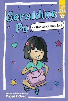 Geraldine Pu and her lunchbox, too! / Ready-to-read Graphics Level 3
