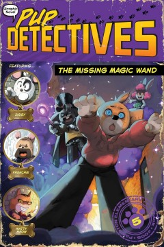 Pup Detectives 5 : The Missing Magic Wand