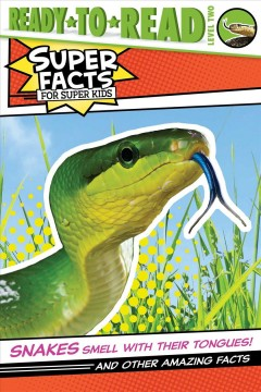 Snakes Smell With Their Tongues! : And Other Amazing Facts